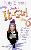 Wie ich aus Versehen das coolste Mädchen der Schule wurde / Plötzlich It-Girl Bd.1