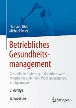Betriebliches Gesundheitsmanagement - Uhle, Thorsten; Treier, Michael