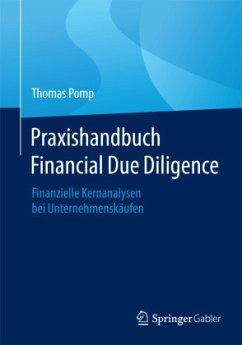 Praxishandbuch Financial Due Diligence - Pomp, Thomas