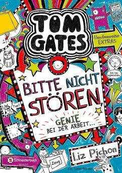 Bitte nicht stören, Genie bei der Arbeit... / Tom Gates Bd.8 - Pichon, Liz