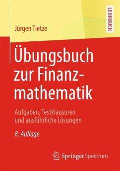 Übungsbuch zur Finanzmathematik - Tietze, Jürgen