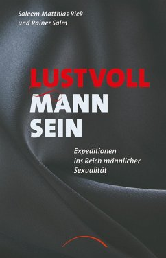 Lustvoll Mann sein (eBook, ePUB) - Riek, Saleem Matthias; Salm, Rainer