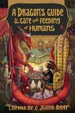A Dragon's Guide to the Care and Feeding of Humans (eBook, ePUB)