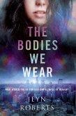 The Bodies We Wear (eBook, ePUB)