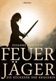 Die Rückkehr der Kriegerin / Feuerjäger Bd.1 (eBook, ePUB)