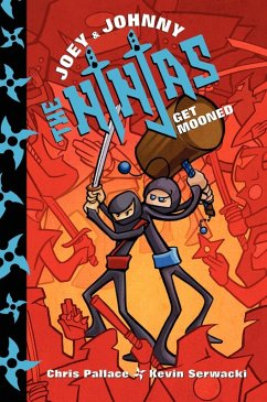 Joey and Johnny, the Ninjas: Get Mooned (eBook, ePUB) - Serwacki, Kevin; Pallace, Chris