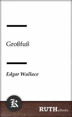 Großfuß (eBook, ePUB) - Wallace, Edgar
