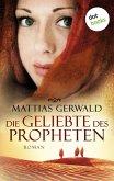 Die Geliebte des Propheten (Gesamtausgabe) (eBook, ePUB)