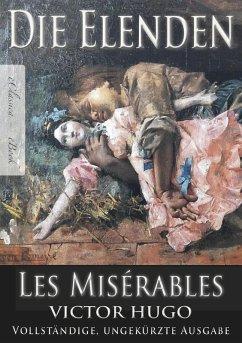 Victor Hugo: Die Elenden / Les Misérables (Ungekürzte deutsche Ausgabe) (eBook, ePUB) - Hugo, Victor
