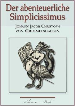 Der abenteuerliche Simplicissimus ? Vollständig überarbeitete, mit Texterklärungen versehene Ausgabe (eBook, ePUB)