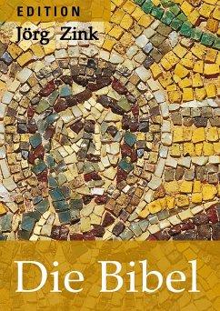 Die Bibel (eBook, ePUB) - Zink, Jörg