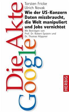 Die Akte Google (eBook, ePUB) - Fricke, Torsten; Novak, Ulrich
