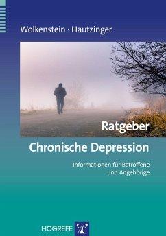 Ratgeber Chronische Depression (eBook, ePUB) - Hautzinger, Martin; Wolkenstein, Larissa