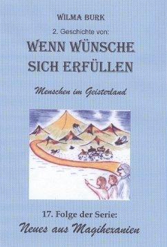 Wenn Wünsche sich erfüllen 2. Geschichte (eBook, ePUB) - Burk, Wilma