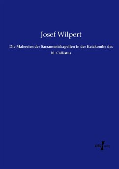 Die Malereien der Sacramentskapellen in der Katakombe des hl. Callistus - Wilpert, Josef