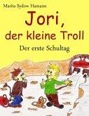 Jori, der kleine Troll - Der erste Schultag