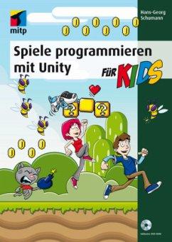 Spiele programmieren mit Unity - Schumann, Hans-Georg