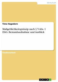 Maßgeblichkeitsprinzip nach § 5 Abs. 1 EStG. Bestandsaufnahme und Ausblick