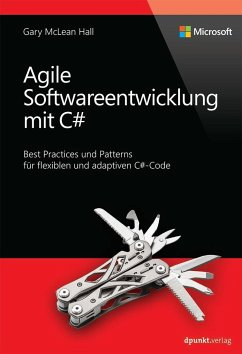 Agile Softwareentwicklung mit C Sharp - Hall, Gary McLean