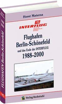 Flughafen Berlin-Schönefeld und das Ende der INTERFLUG 1988-1998 - Materna, Horst