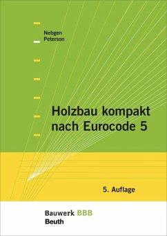 Holzbau kompakt nach Eurocode 5 - Nebgen, Nikolaus;Peterson, Leif A.