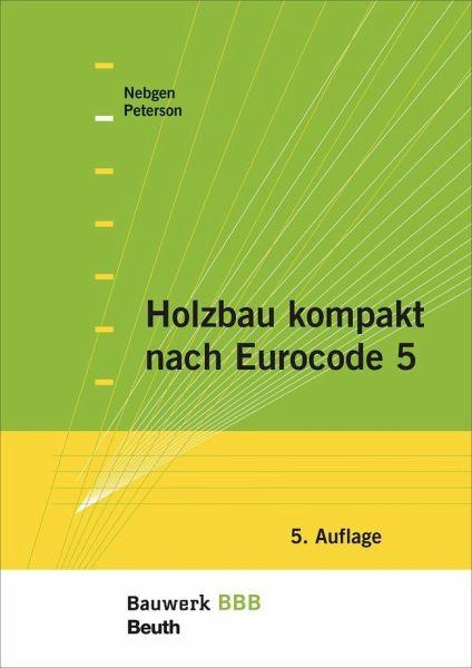 Holzbau kompakt nach eurocode 5 von nikolaus nebgen leif for Grundlagen der tragwerkslehre