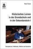 Historisches Lernen in der Grundschule und in der Sekundarstufe I