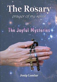 The Rosary - Prayer of My Spirit - Loncar, Josip