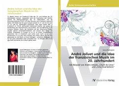 André Jolivet und die Idee der französischen Musik im 20. Jahrhundert