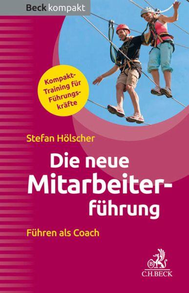 Die neue Mitarbeiterführung (eBook, ePUB) - Hölscher, Stefan