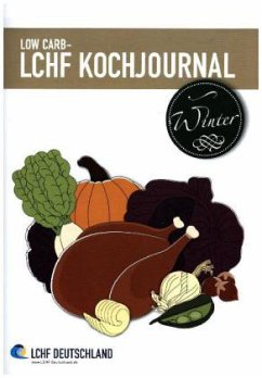 Low Carb - LCHF Kochjournal Winter