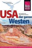USA - der ganze Westen Das Handbuch für individuelles Entdecken