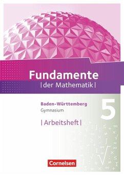 Fundamente der Mathematik 5. Schuljahr. Arbeitsheft mit Lösungen. Gymnasium Baden-Württemberg