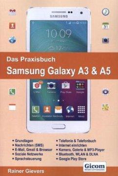 Das Praxisbuch Samsung Galaxy A3 & A5 - Handbuc...
