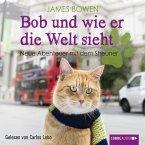 Bob und wie er die Welt sieht - Neue Abenteuer mit dem Streuner / Bob, der Streuner Bd.2 (MP3-Download)