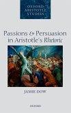 Passions and Persuasion in Aristotle's Rhetoric (eBook, PDF)