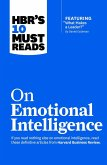 "HBR's 10 Must Reads on Emotional Intelligence (with featured article ""What Makes a Leader?"" by Daniel Goleman)(HBR's 10 Must Reads) (eBook, ePUB)"