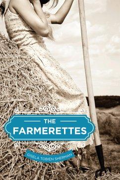 The Farmerettes (eBook, ePUB) - Sherman, Gisela