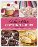 Cake Mix Cooking for Kids (eBook, ePUB)