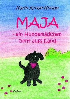 Maja - ein Hundemädchen zieht aufs Land - Kinderbuch (eBook, ePUB) - Krose-Knopp, Karin
