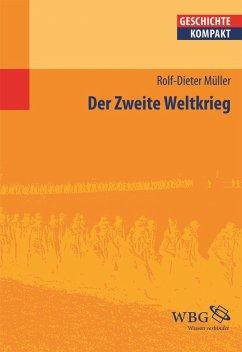 Der Zweite Weltkrieg (eBook, PDF) - Müller, Rolf-Dieter