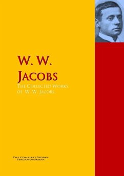 The Collected Works of W. W. Jacobs (eBook, ePUB)