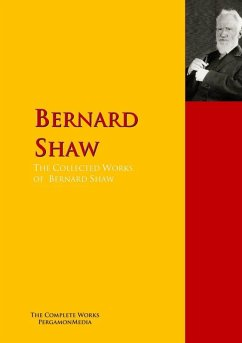 The Collected Works of Bernard Shaw (eBook, ePUB) - Shaw, George Bernard