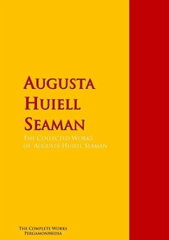 The Collected Works of Augusta Huiell Seaman (eBook, ePUB) - Seaman, Augusta Huiell