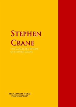 The Collected Works of Stephen Crane (eBook, ePUB)