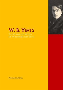 The Collected Works of W. B. Yeats (eBook, ePUB)