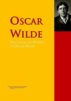 The Collected Works of Oscar Wilde (eBook, ePUB) - Wilde, Oscar