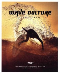 WAVE CULTURE Surfcoach - Strauss, Stefan; Dunn, Martin