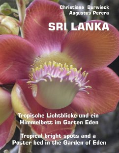 Sri Lanka Tropische Lichtblicke und ein Himmelbett im Garten Eden -Tropical bright spots and a Poster bed in the Garden of Eden (eBook, ePUB)