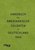 Pocket Guide to Germany - Handbuch für amerikanische Soldaten in Deutschland 1944 (eBook, PDF)